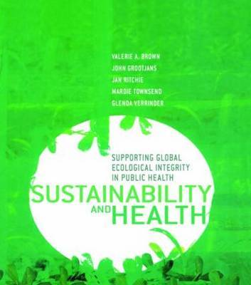 Sustainability and Health by Valerie A Brown