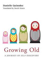 Growing Old by Danielle Quinodoz