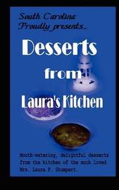 Desserts From Laura's Kitchen by Laura F Shumpert