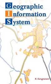 Geographic Information System by B. Gurugnanam