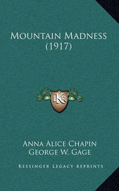 Mountain Madness (1917) by Anna Alice Chapin