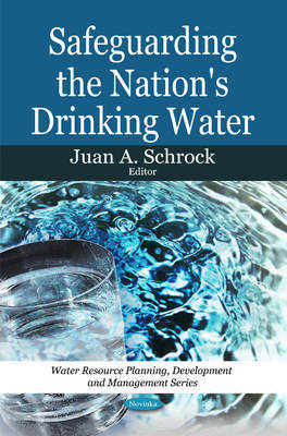 Safeguarding the Nation's Drinking Water by Juan A. Schrock image
