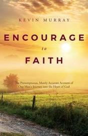 Encourage to Faith by Kevin Murray