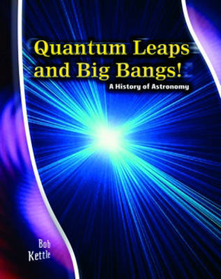 Stargazer Guide: Quantum Leaps and Big Bangs: A History of Astronomy Hardback by Andrew Solway image