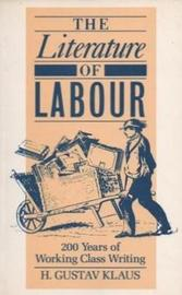 The Literature of Labour by H.Gustav Klaus