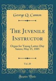The Juvenile Instructor, Vol. 20 by George Q. Cannon image