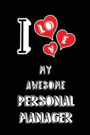 I Love My Awesome Personal Manager by Lovely Hearts Publishing