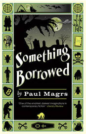 Something Borrowed by Paul Magrs image