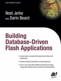 Building Database Driven Flash Applications by Noel Jerke