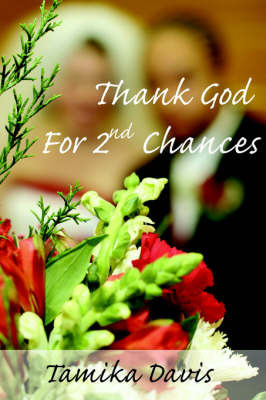 Thank God For 2nd Chances by Tamika Davis