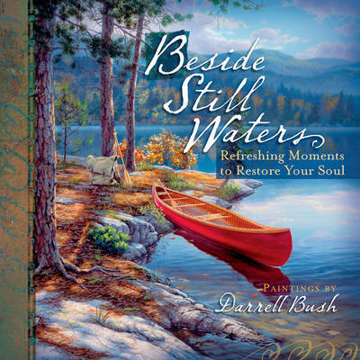 Beside Still Waters: Refreshing Moments to Restore Your Soul