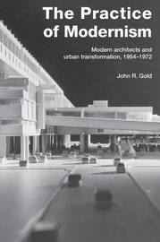 The Practice of Modernism by John R. Gold image