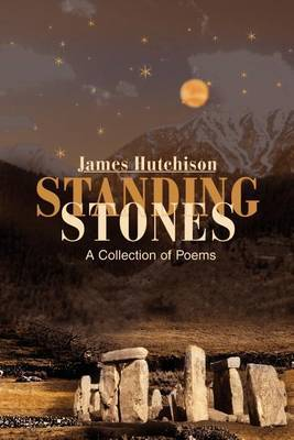 Standing Stones: A Collection of Poems by James Hutchison image