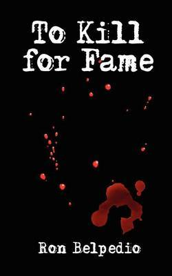 To Kill for Fame by Ron Belpedio image