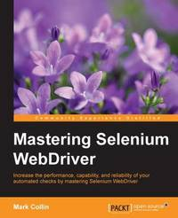 Mastering Selenium WebDriver by Mark Collin