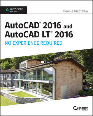 AutoCAD 2016 and AutoCAD LT 2016 No Experience Required by Donnie Gladfelter image