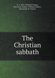 The Christian Sabbath by Nathan Lewis Rice