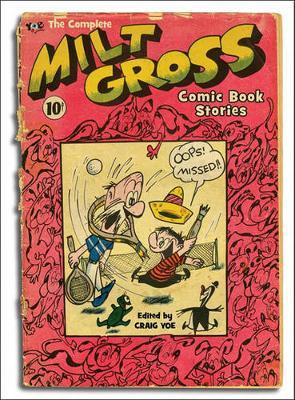 Complete Milt Gross Comic Book Stories by Milt Gross image
