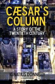 Caesar's Column: A Story of the Twentieth Century by Ignatius Donnelly image