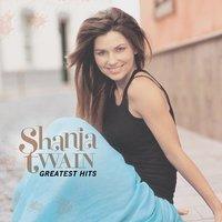 Greatest Hits by Shania Twain