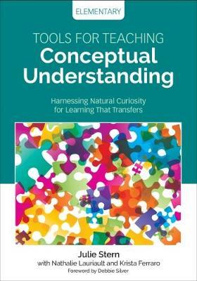 Tools for Teaching Conceptual Understanding, Elementary by Julie Stern image