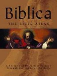 Biblica: the Bible Atlas by Barry J. Beitzel