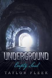 Underground by Taylor Fleek