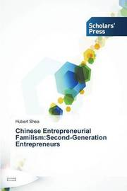 Chinese Entrepreneurial Familism by Shea Hubert