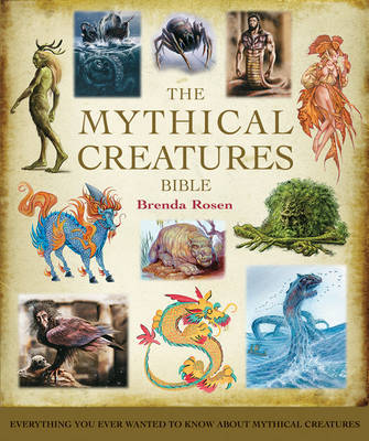 Mythical Creatures Bible: The Definitive Guide to Beasts and Beings from Mythology and Folklore by Brenda Rosen image