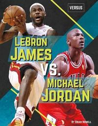 Lebron James vs. Michael Jordan by Brian Howell