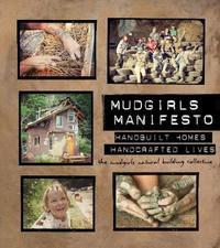 Mudgirls Manifesto by The Mudgirls Natural Building Collective