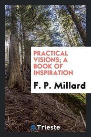 Practical Visions; A Book of Inspiration by F.P. Millard image