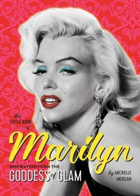 The Little Book of Marilyn by Michelle Morgan