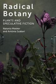 Radical Botany by Natania Meeker