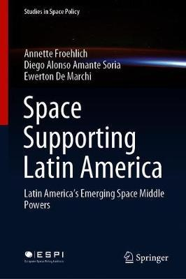 Space Supporting Latin America by Annette Froehlich