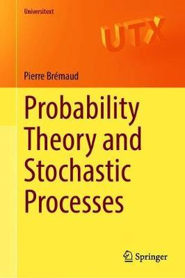 Probability Theory and Stochastic Processes by Pierre Bremaud