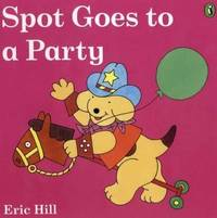 Spot Goes to a Party by Eric Hill image