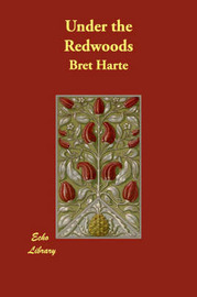 Under the Redwoods by Bret Harte image