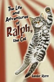 The Life and Adventures of Ralph, the Cat by Sandor Stern