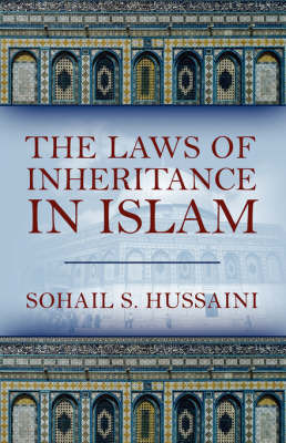 The Laws of Inheritance in Islam by Sohail S Hussaini image