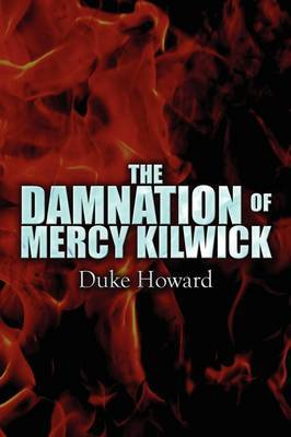 The Damnation of Mercy Kilwick by Duke Howard image