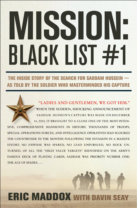 Mission: Black List #1: The Inside Story of the Search for Saddam Hussein - as Told by the Soldier Who Masterminded His Capture by Eric Maddox