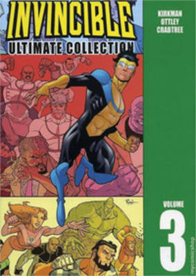 Invincible: The Ultimate Collection Volume 3 by Robert Kirkman
