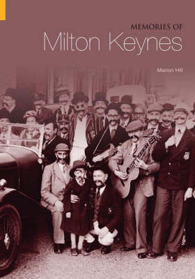 Memories of Milton Keynes by Marion Hill