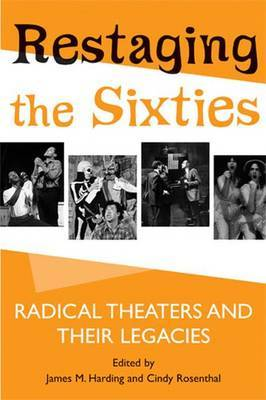 Restaging the Sixties by James Martin Harding
