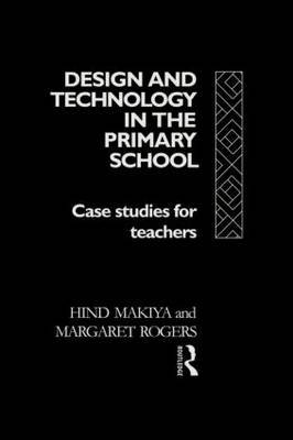 Design and Technology in the Primary School by Margaret Rogers image