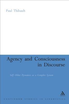 Agency and Consciousness in Discourse by Paul J Thibault image