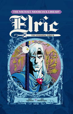Elric, Vol.5 by Roy Thomas