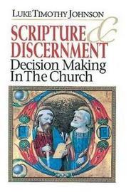 Scripture & Discernment by Luke Timothy Johnson