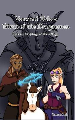 Versumi Tales: Birth of the Dragonmen by Sureen Ink